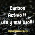 Carbón activo, uso y mal uso